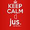 jus. bla bla bla ... ~ Keep Calm #1 by Vidka Art