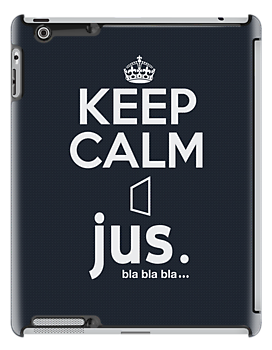 jus. bla bla bla ... ~ Keep Calm #2 by Vidka Art
