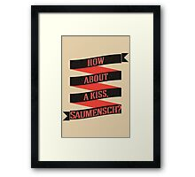 The Book Thief - How about a kiss, Saumensch? Framed Print