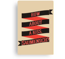 The Book Thief - How about a kiss, Saumensch? Canvas Print