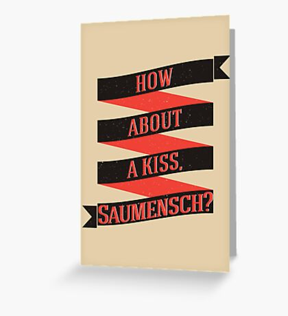The Book Thief - How about a kiss, Saumensch? Greeting Card