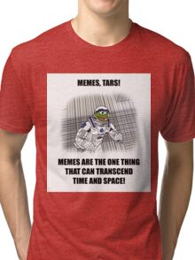"""Memes, TARS!"" Interstellar Design Tri-blend T-Shirt"