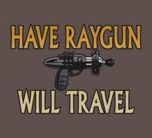Have Raygun - Will Travel Baby Tee