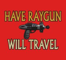 Have Raygun - Will Travel Kids Clothes