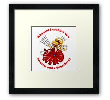 Who said I couldn't be a Princess and a Superhero?  Framed Print