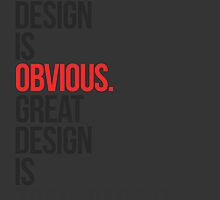 Good Design is Obvious. Great Design is....... by Moe Pike Soe