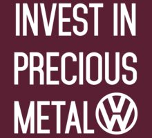 Invest In Precious Metal VW :) by lolotees