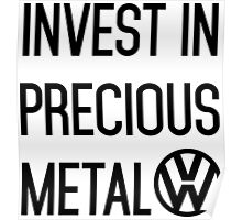 Invest In Precious Metal VW :) Poster