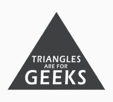 90's Grunge Retro Circle Triangle's Are For Geeks Symbol by wakpowwallop