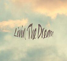 Livin The Dream by Nicola  Pearson