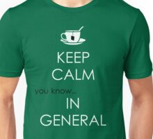 Keep Calm... you know... In General Unisex T-Shirt
