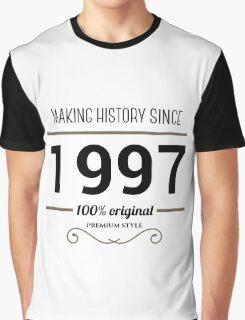 Making history since 1997 t-shirt Graphic T-Shirt