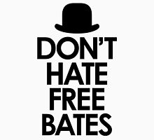 Don't Hate Free Bates Unisex T-Shirt