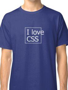 I love CSS Classic T-Shirt