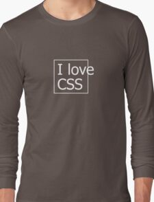 I love CSS Long Sleeve T-Shirt