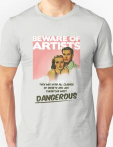 Beware of Artists Unisex T-Shirt