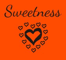 Sweetness by unstoppable