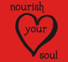 Nourish Your Soul by unstoppable