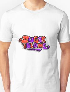 Blame it on the sugar T-Shirt