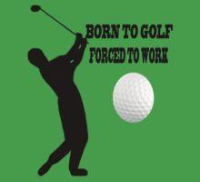 ☝ ☞ BORN 2 GOLF FORCED 2 WORK TEE SHIRT☝ ☞ by ✿✿ Bonita ✿✿ ђєℓℓσ