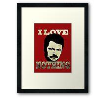 I Love Nothing Framed Print