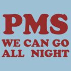 PMS, Shirt from The Big Bang Theory by cocolima
