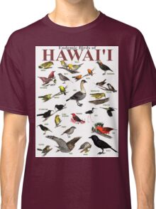 The Endemic Birds of Hawaii Classic T-Shirt
