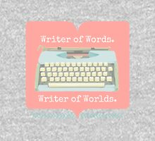 Writer of Words, Writer of Worlds. Unisex T-Shirt