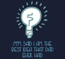Dad's Best Idea One Piece - Short Sleeve
