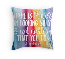 "There is Power in Looking Silly and Not Caring That You Do"" -Amy Poehler Watercolor Quote Throw Pillow"