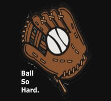 Ball So Hard. by timoto2