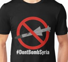 Don't Bomb Syria Unisex T-Shirt