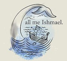 Call me Ishmael. by SteveOramA