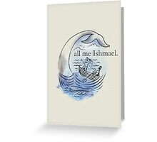 Call me Ishmael. Greeting Card