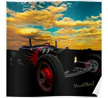 Model T Rat Rod Cruisin Out At Sunset don't need no stinkin V-8 Poster