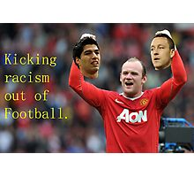 Kicking Racism Out of Football Photographic Print
