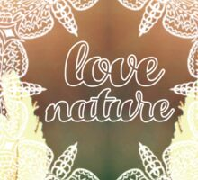 Love nature Sticker