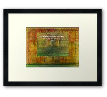 The future depends on what we do in the present Framed Print