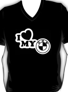 BMW - I Love My BMW T-Shirt