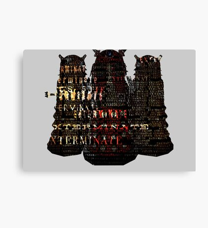 Exterminate Canvas Print