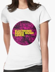 Electronic Dance Music Lover. Womens Fitted T-Shirt