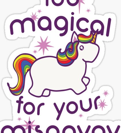 Too Magical  Sticker
