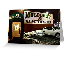 Muldoon's Saloon and Eatery Greeting Card