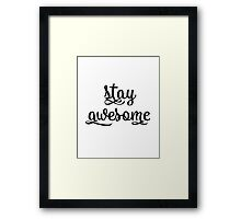 Stay Awesome Motivational Typography Quote Framed Print