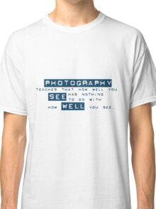 How well you see... Classic T-Shirt