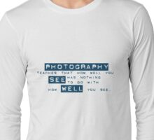 How well you see... Long Sleeve T-Shirt