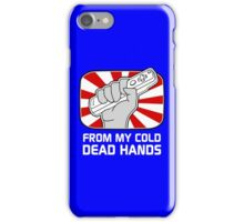 From my cold dead hands iPhone Case/Skin