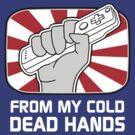 From my cold dead hands by dutyfreak