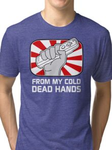 From my cold dead hands Tri-blend T-Shirt