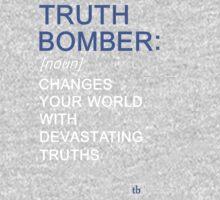 Truth Bomber - Definition - dark shirt by truthbomber